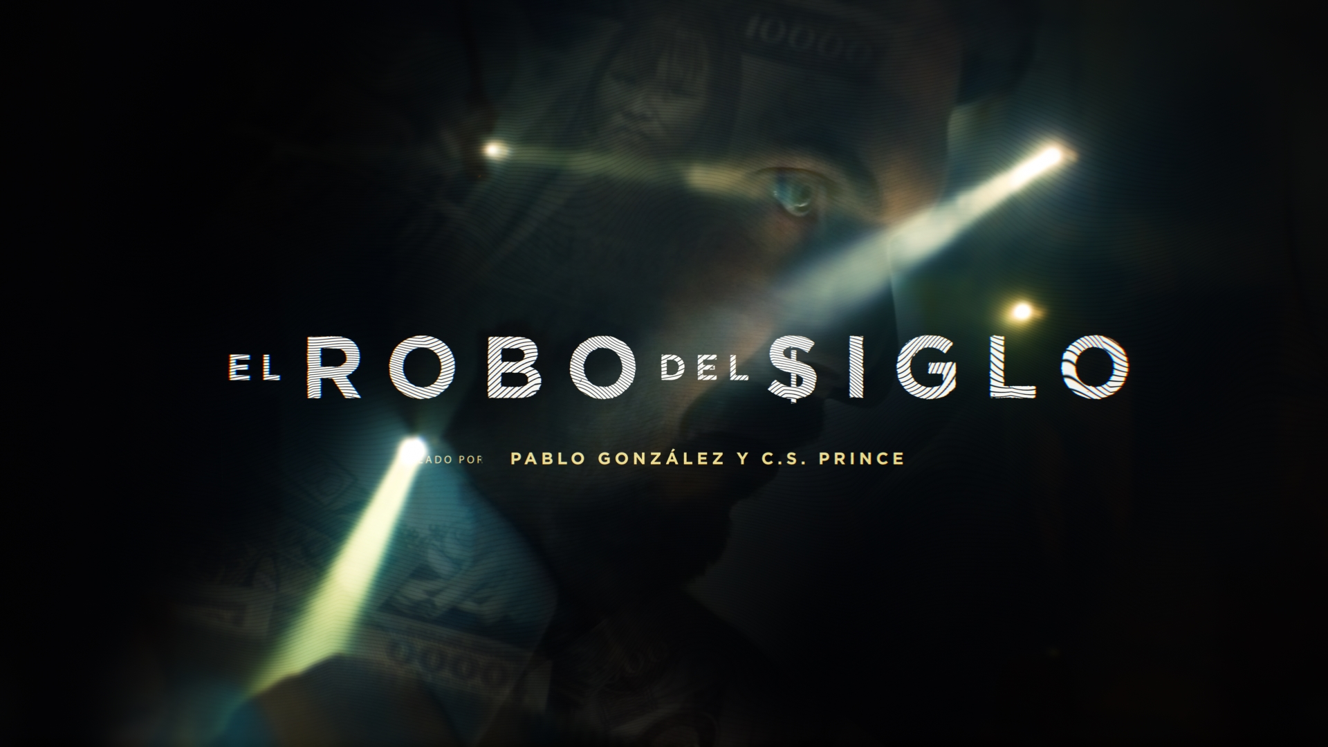 El Robo del Siglo - Main Titles