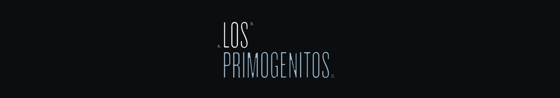Los Primogenitos - Open Titles